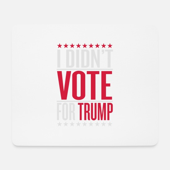 Usa Mousepads  - I didn't vote for trump - Mousepad Weiß