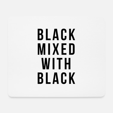 Black Black mixed with black - Mouse Pad