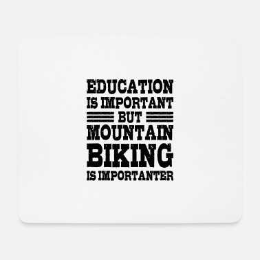 Outdoor Biking Is Importanter Mountain Bike Gift - Mouse Pad