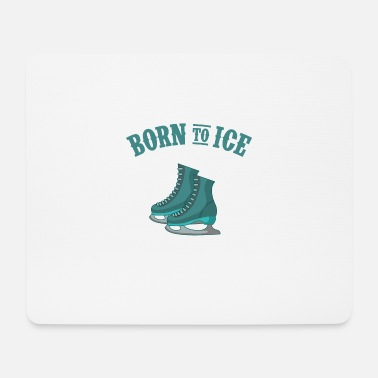 Ice Skating BORN TO ICE ice skate figure skater gift - Mouse Pad
