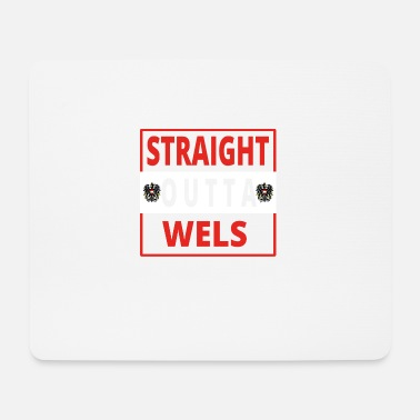 Wels Straight Outta Wels - Tapis de souris