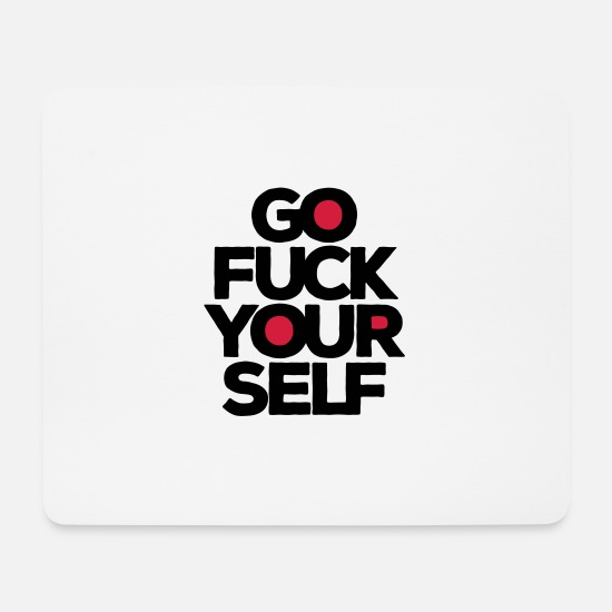 Defence Mouse Pads - Go fuck yourself! Fuck you! Go away! hard tobacco - Mouse Pad white