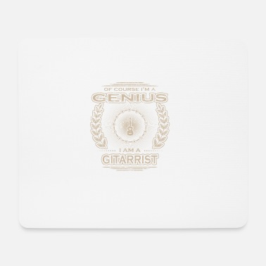 yes i am genius gift GUITAR GUITARIST - Mouse Pad