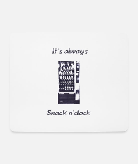 Always Mouse Pads - Its always Snack O clock snack machine 1 - Mouse Pad white