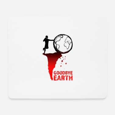 Goodbye Earth Goodbye Earth - Mouse Pad