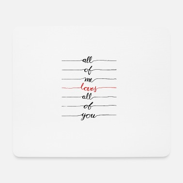 Liebe Dich All Of Me Loves All Of You Liebe Partner Beziehung - Mousepad