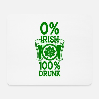 St Patricks Day St. Patrick's Day 100% drunk - Mouse Pad