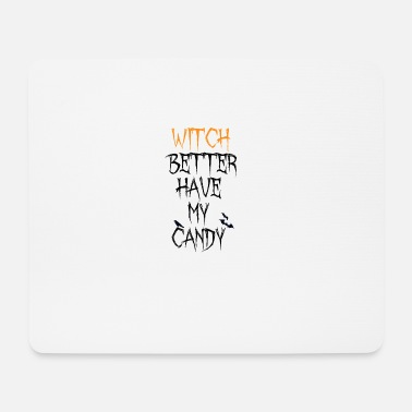 Undead Funny Halloween Witch Better Have My Candy Tee - Mousepad (Querformat)