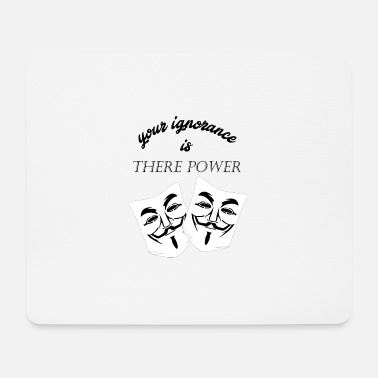 Ignorant your ignorance - Mouse Pad