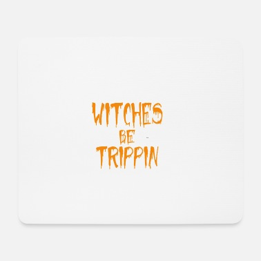 Hilarious Witches Be Trippin' Hilarious - Mousepad