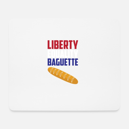 Bread Mouse Pads - Liberty, Equality Baguette Funny France French - Mouse Pad white