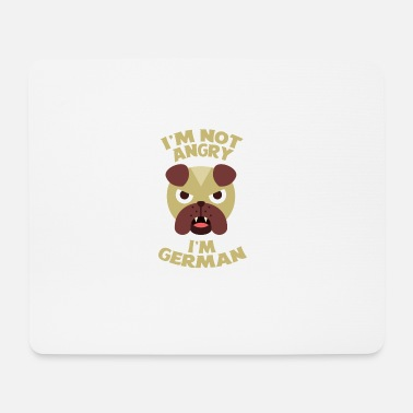 Im Im not angry, im german - Im not angry. - Mouse Pad