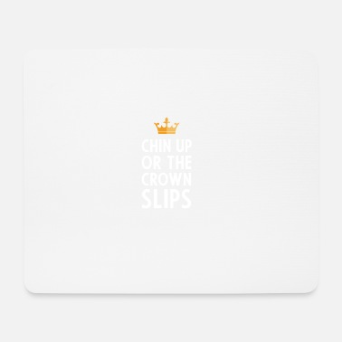 Chin Up Chin Up gift for Princess - Mouse Pad