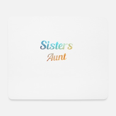 Aunt Only the best Sisters get promoted to Aunt - aunt - Mouse Pad