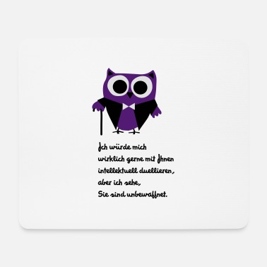 Owl, satire, saying Intellectually duel - Mouse Pad
