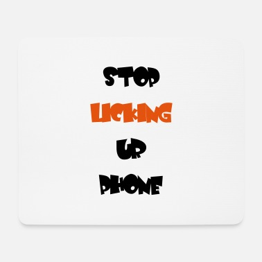 stop licking your phone 05 - Mouse Pad