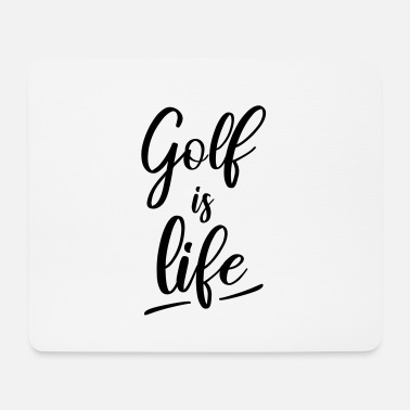 Golf is life - Mouse Pad