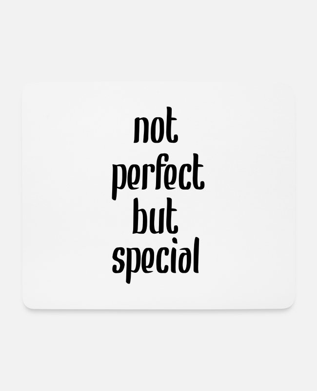 Quote Mouse Pads - not perfect but special - Mouse Pad white