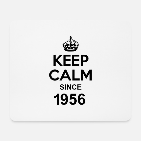 Keep Calm Mousepads  - Keep Calm Since 1956 - Mousepad Weiß