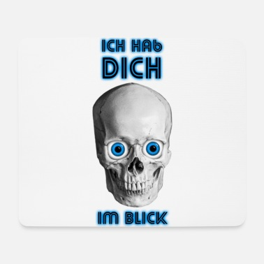 Blick Ich hab Dich im Blick.... - Mousepad