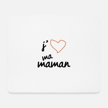 Citation Anniversaire J'aime ma maman citation message - Tapis de souris