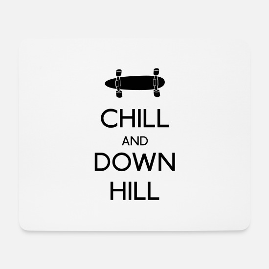 Keep Calm Mouse Pads - Chill and downhill - Mouse Pad white