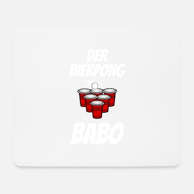 Beer Pong Beer Pong the beer pong Babo - Mouse Pad