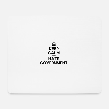 Government Keep Calm And Hate Government - Mouse Pad