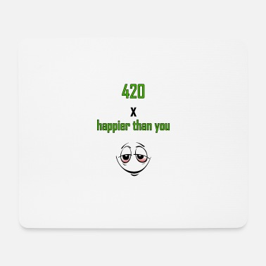 Bekiffter Emoji 420 x happier than you - Mousepad