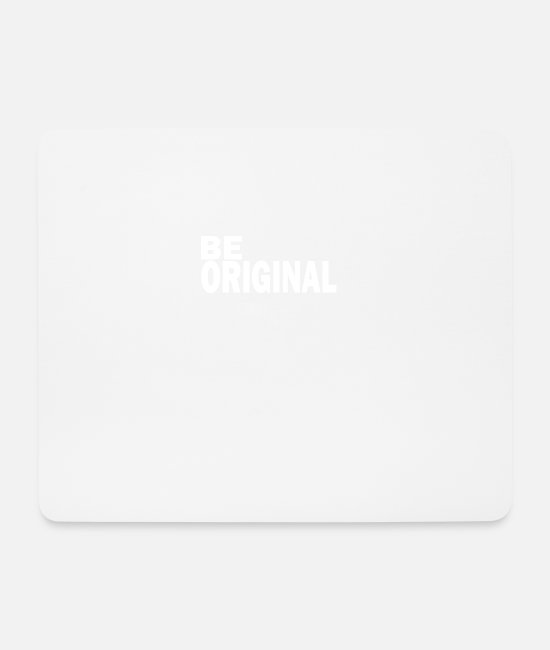 Happiness Mouse Pads - Be original is an original - Mouse Pad white