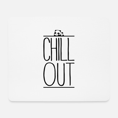 Chill Out Chill Out - Tapis de souris