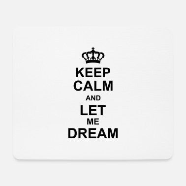 Kruunu keep calm and let me dream kg10 - Hiirimatto