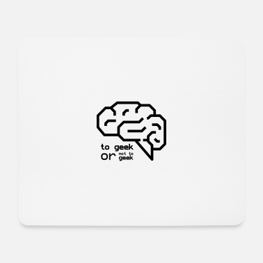 Geek To Geek or not to Geek - Mouse Pad