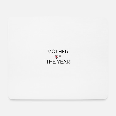Mother Of The Year Mother of the year - Mouse Pad
