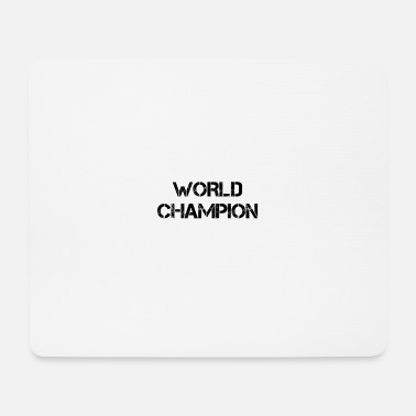 World Champion World champion - Mouse Pad