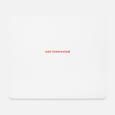Interesting Not interested - Mouse Pad