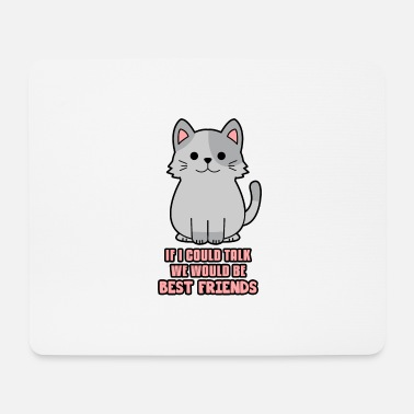Cat Lady If i could talk we would be best friends cat - Mouse Pad
