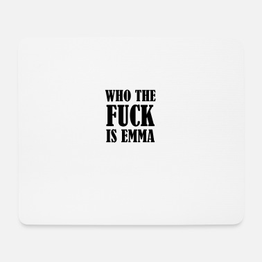Geburtsname WHO THE FUCK IS EMMA - Mousepad (Querformat)