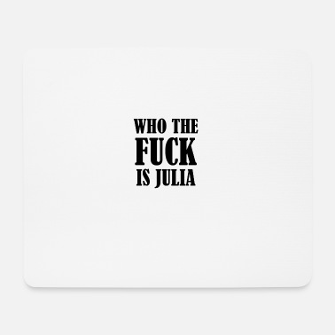 Geburtsname WHO THE FUCK IS JULIA - Mousepad (Querformat)