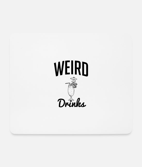 Weird Mouse Pads - Weird drink - weird drink - Mouse Pad white
