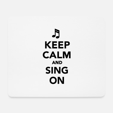 Keep Calm Keep calm and sing on - Hiirimatto