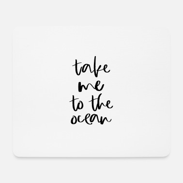 Take Sommer, Sonne, Strand & Meer - Take Me To The Ocea - Mousepad (Querformat)