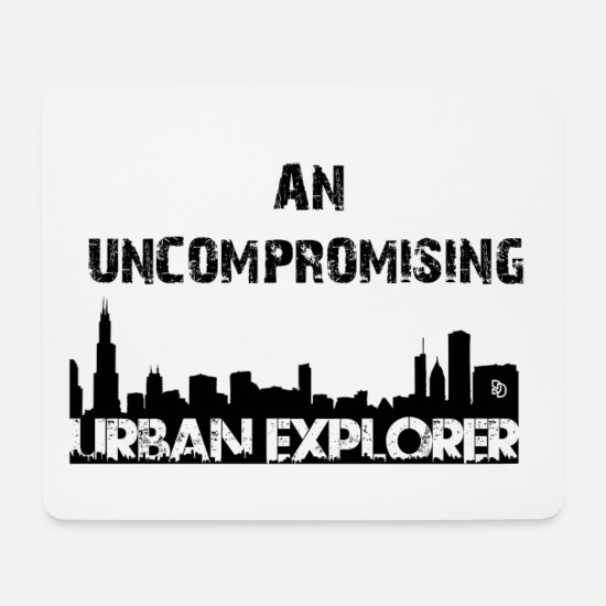 People Mouse Pads - UNCOMPROMISING URBAN EXPLORER - Mouse Pad white