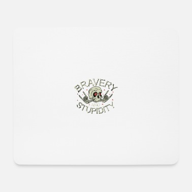 Bravery Bravery and stupidity - Mouse Pad