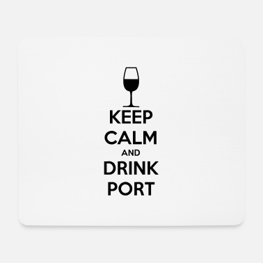 Keep Calm and Drink Port - Mouse Pad