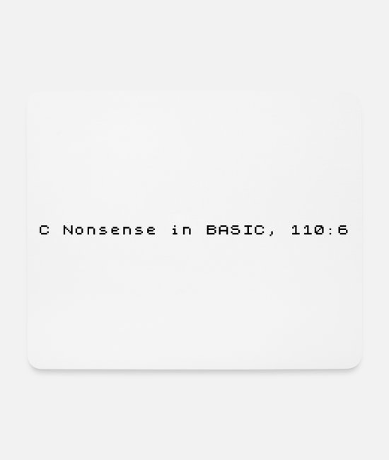 Basic Mouse Pads - C Nonsense in BASIC - Sinclair ZX Spectrum Error - Mouse Pad white