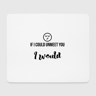 If I could not meet you I would - Mouse Pad (horizontal)
