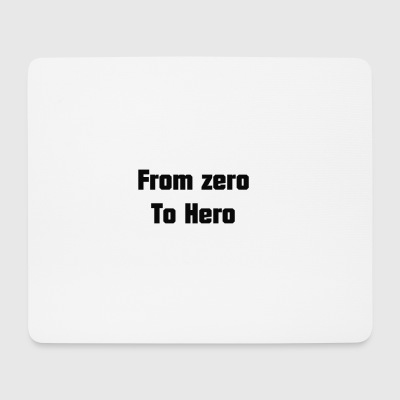 from zero to hero - Mouse Pad (horizontal)