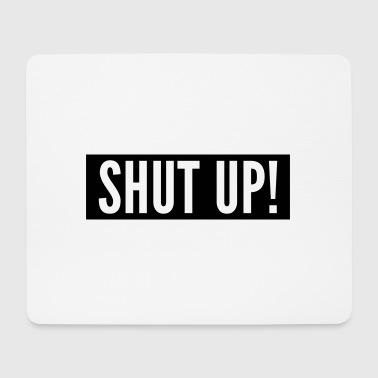 suchbegriff 39 shut up 39 accessoires online bestellen spreadshirt. Black Bedroom Furniture Sets. Home Design Ideas