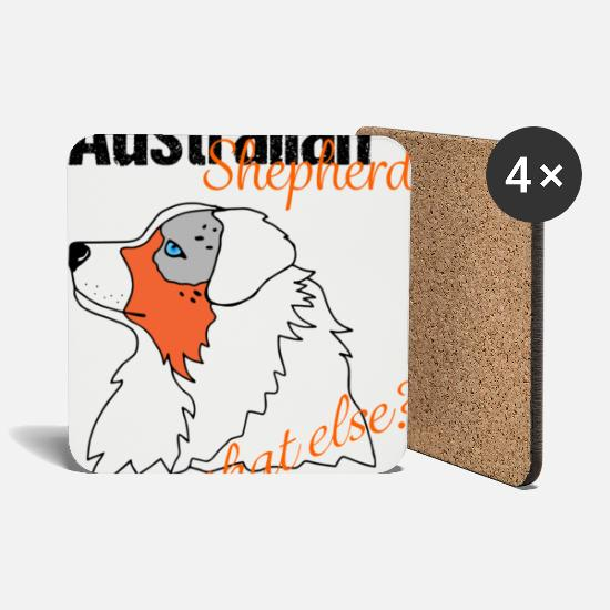 Australian Shepherd Mugs & Drinkware - Aussie Shepherd Australian Shepherd What else? - Coasters white